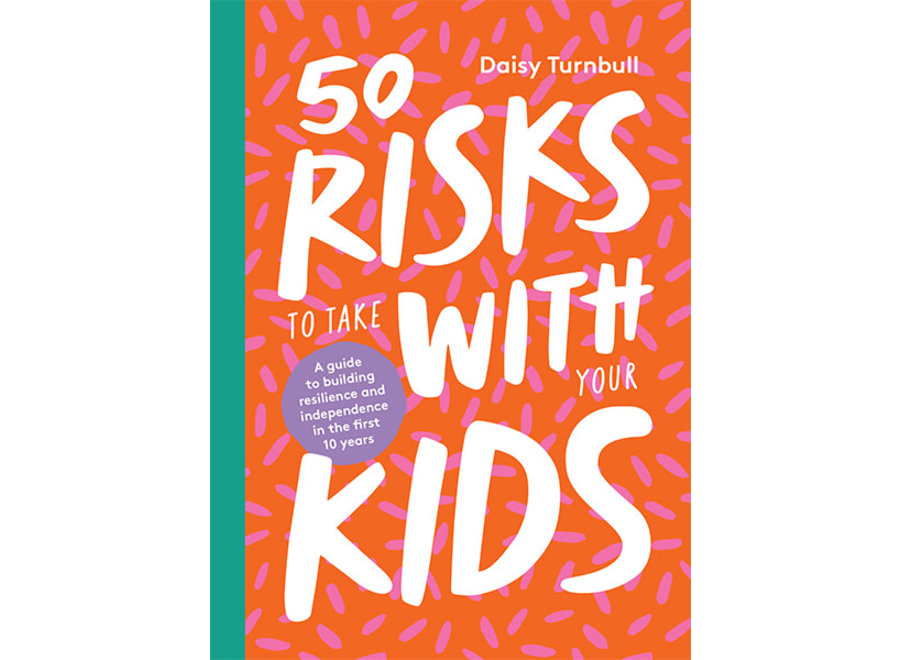 50 Risks to Take With Your Kids