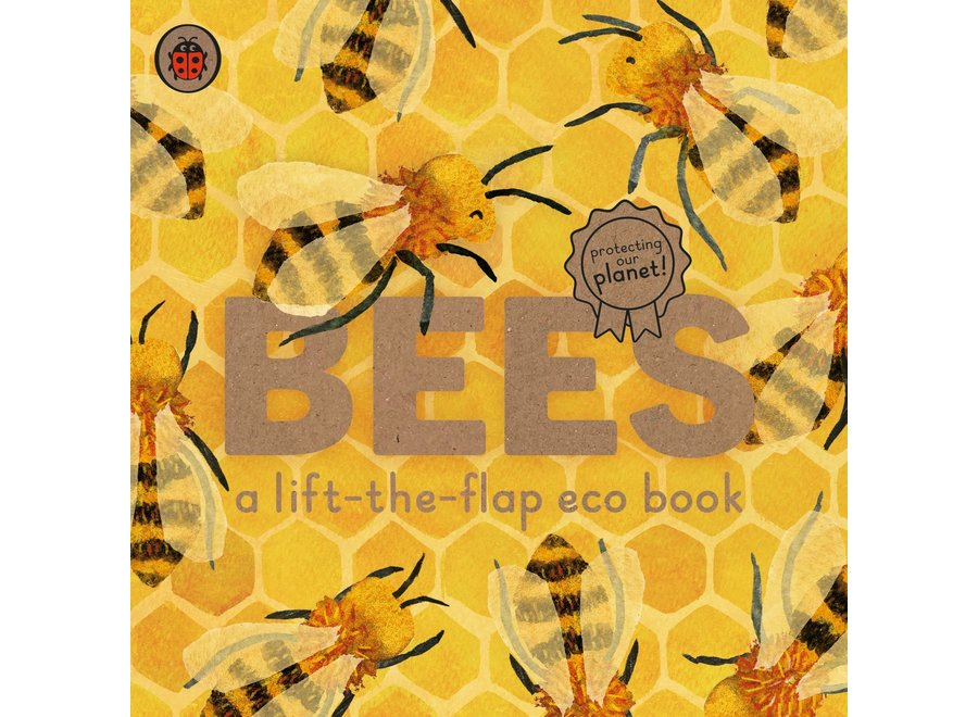Bees: A lift the flap eco book