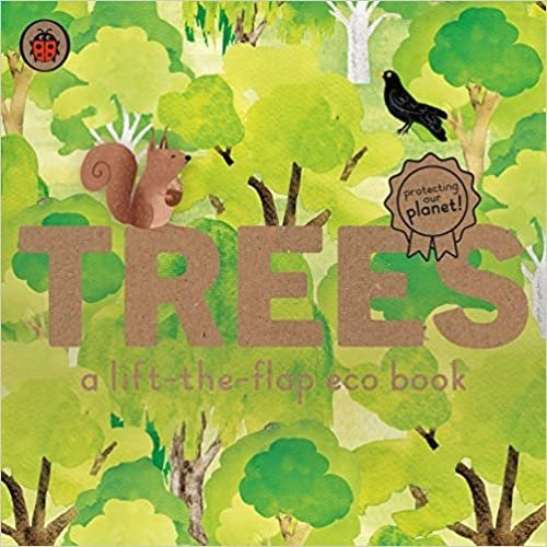 Trees: A Lift-the-Flap Eco Book
