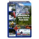 Sierra Rescue International Sierra Rescue Whitewater & River Rescue Field Guide