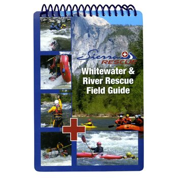 Sierra Rescue International Sierra Rescue Whitewater & River Rescue Field Guide
