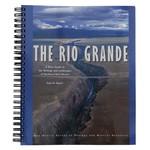 Paul W Bauer The Rio Grande Guide Book