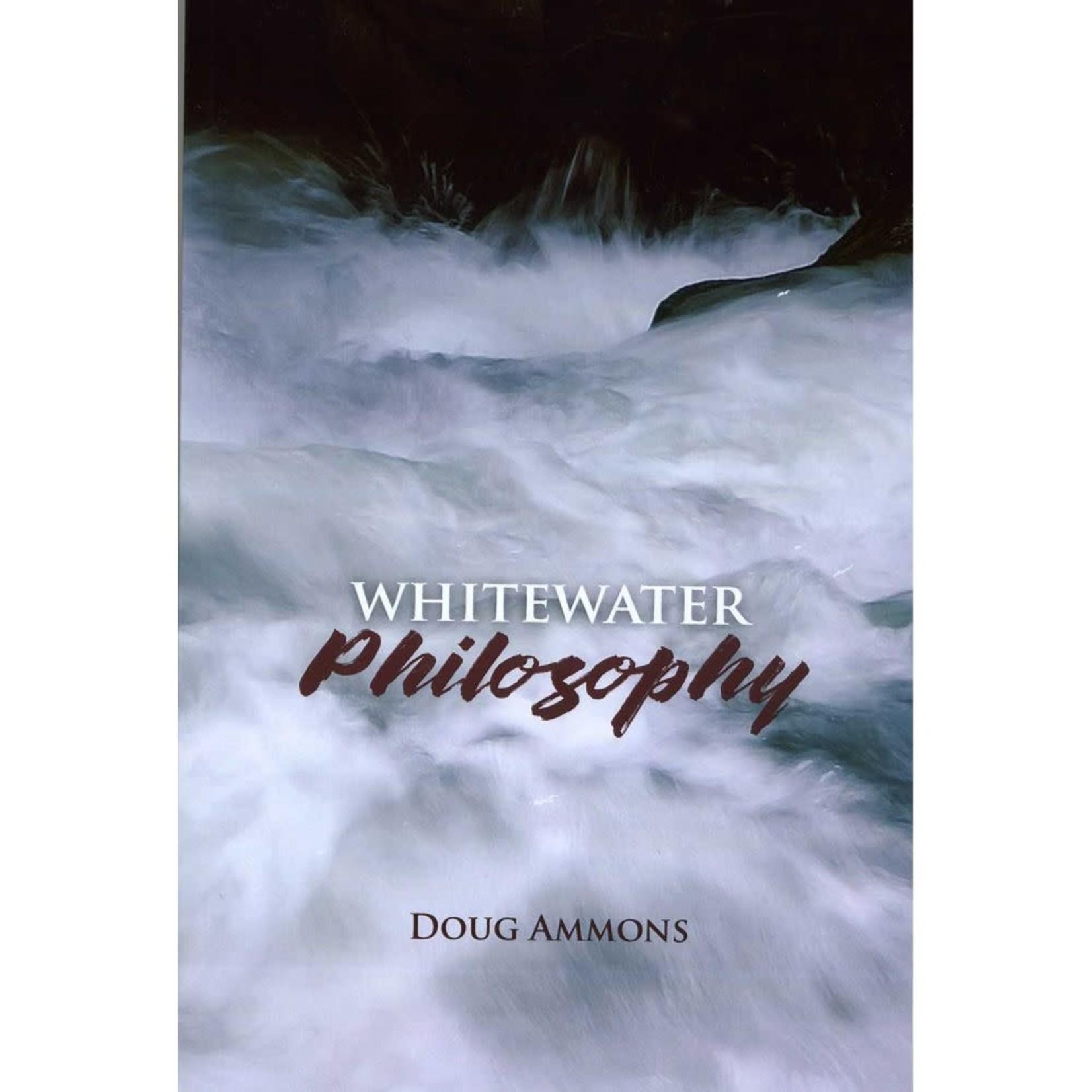 Doug Ammons Whitewater Philosophy Book