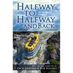 Dick Linford Bob Volpert Halfway to Halfway and Back Book