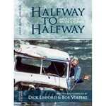 Dick Linford Bob Volpert Halfway to Halfway and Other River Stories Book