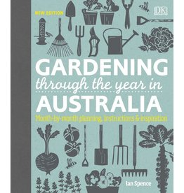 Gardening Through the Year in Australia by Ian Spence