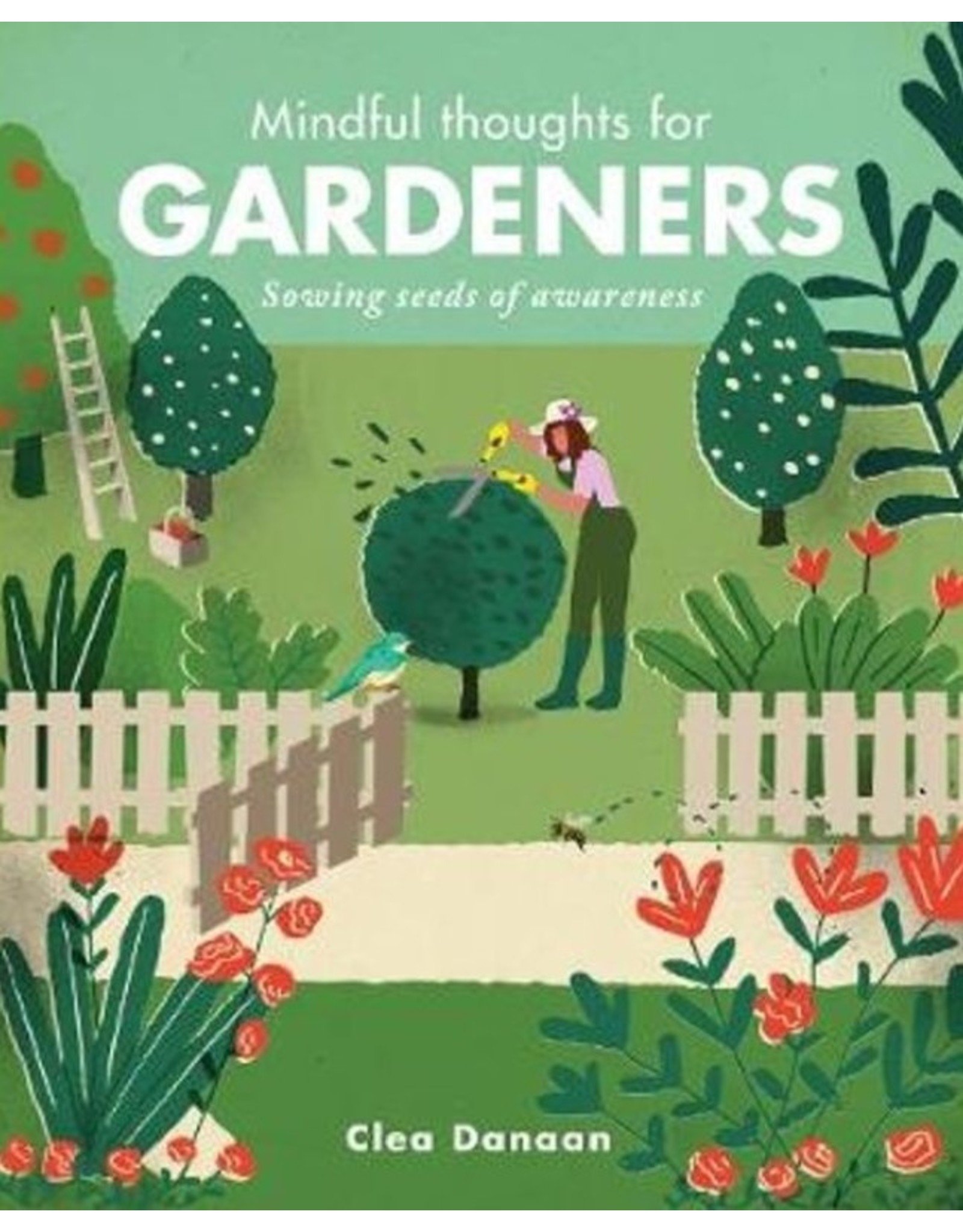 Mindful Thoughts for Gardeners by Clea Danaan