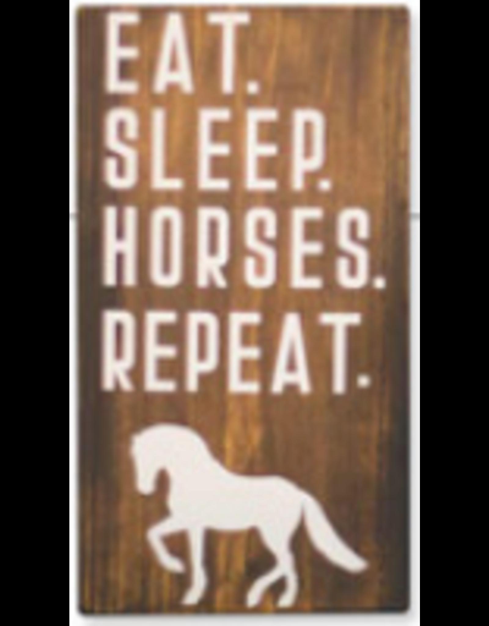 Shelf Sitter, Eat. Sleep. Horses. Repeat.