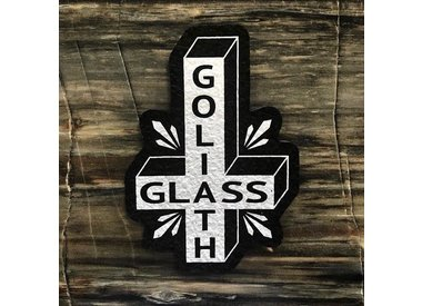 Goliath Glass