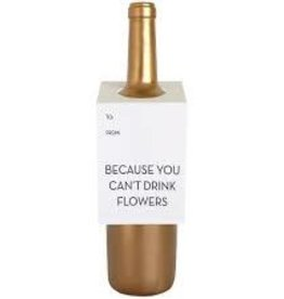 Chez Gagne Can't Drink Flowers Bottle Tag