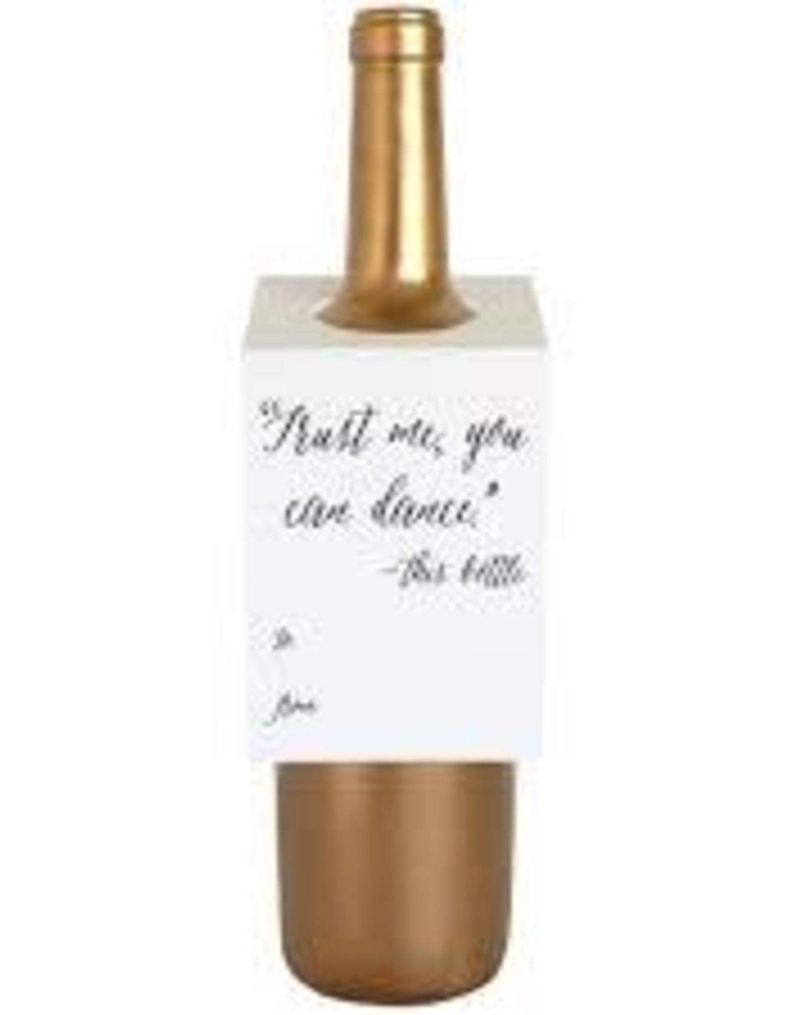 Chez Gagne Trust Me You Can Dance Bottle Tag