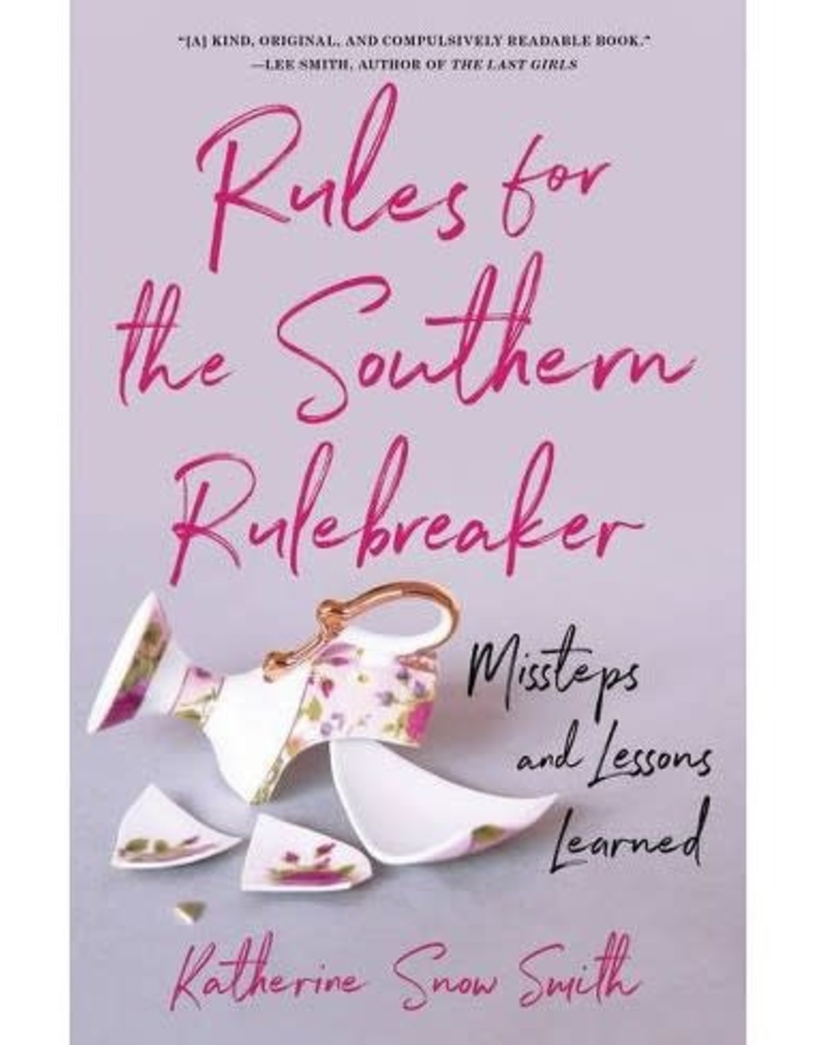 Katherine Snow Smith Rules for the Southern Rulebreake: Missteps and Lessons Learned