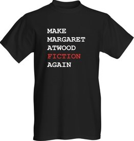 T-Shirt - Make Margaret Atwood Fiction Again