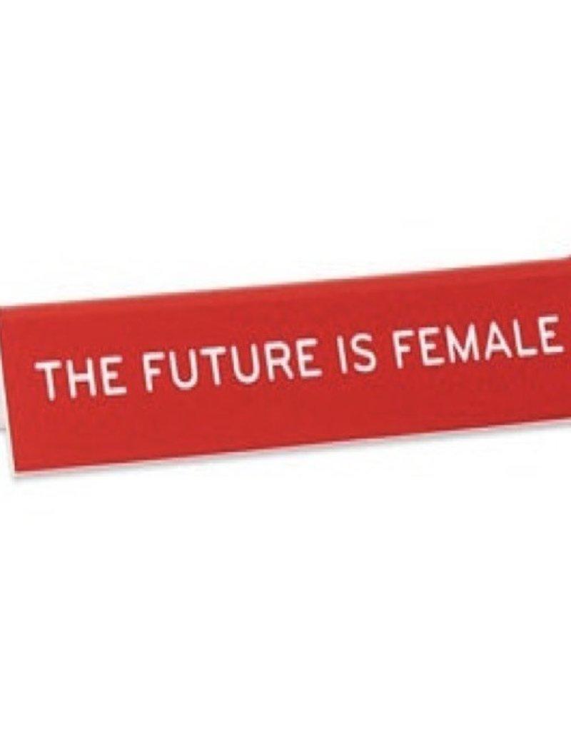 Desk Sign - Future Is Female
