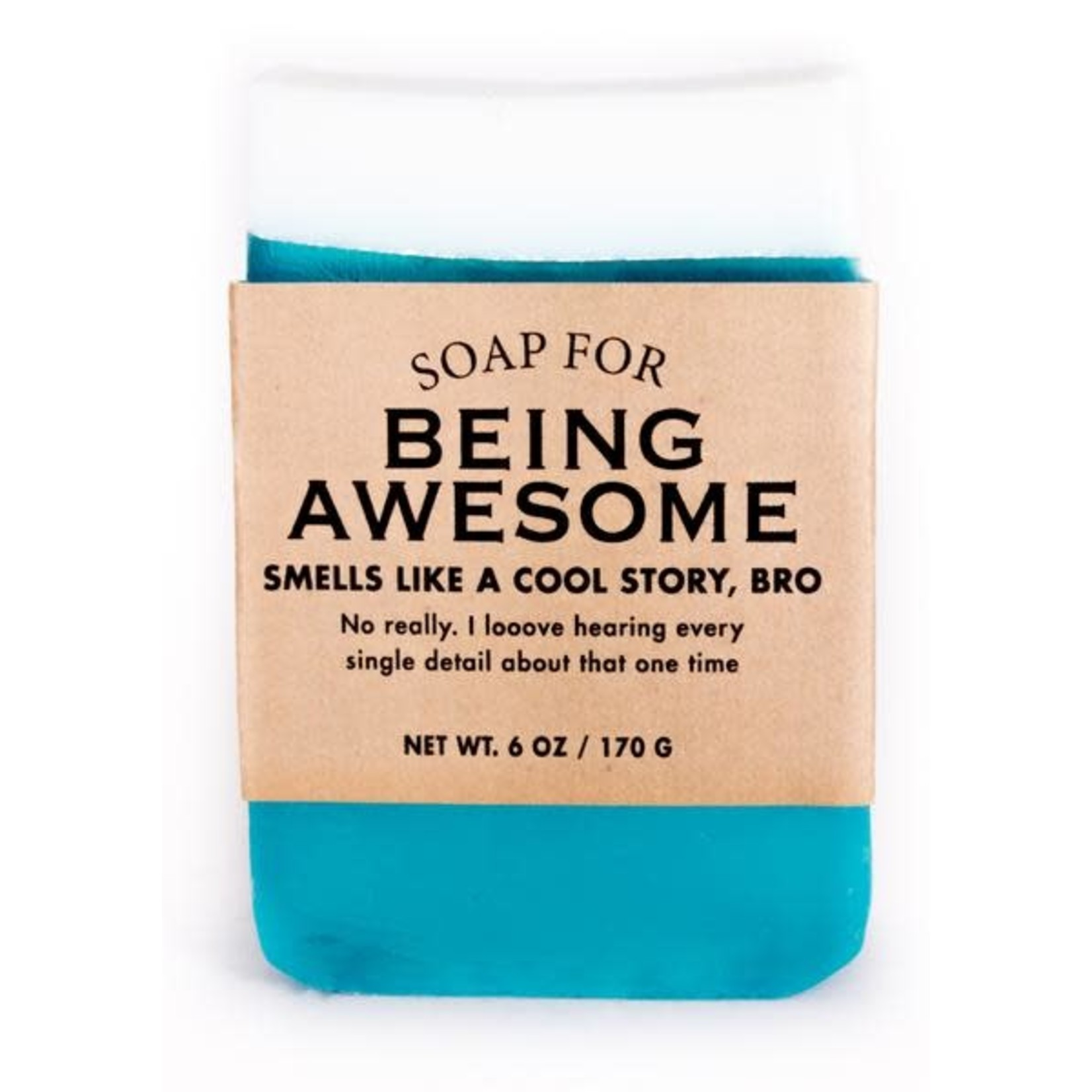 Soap - Being Awesome