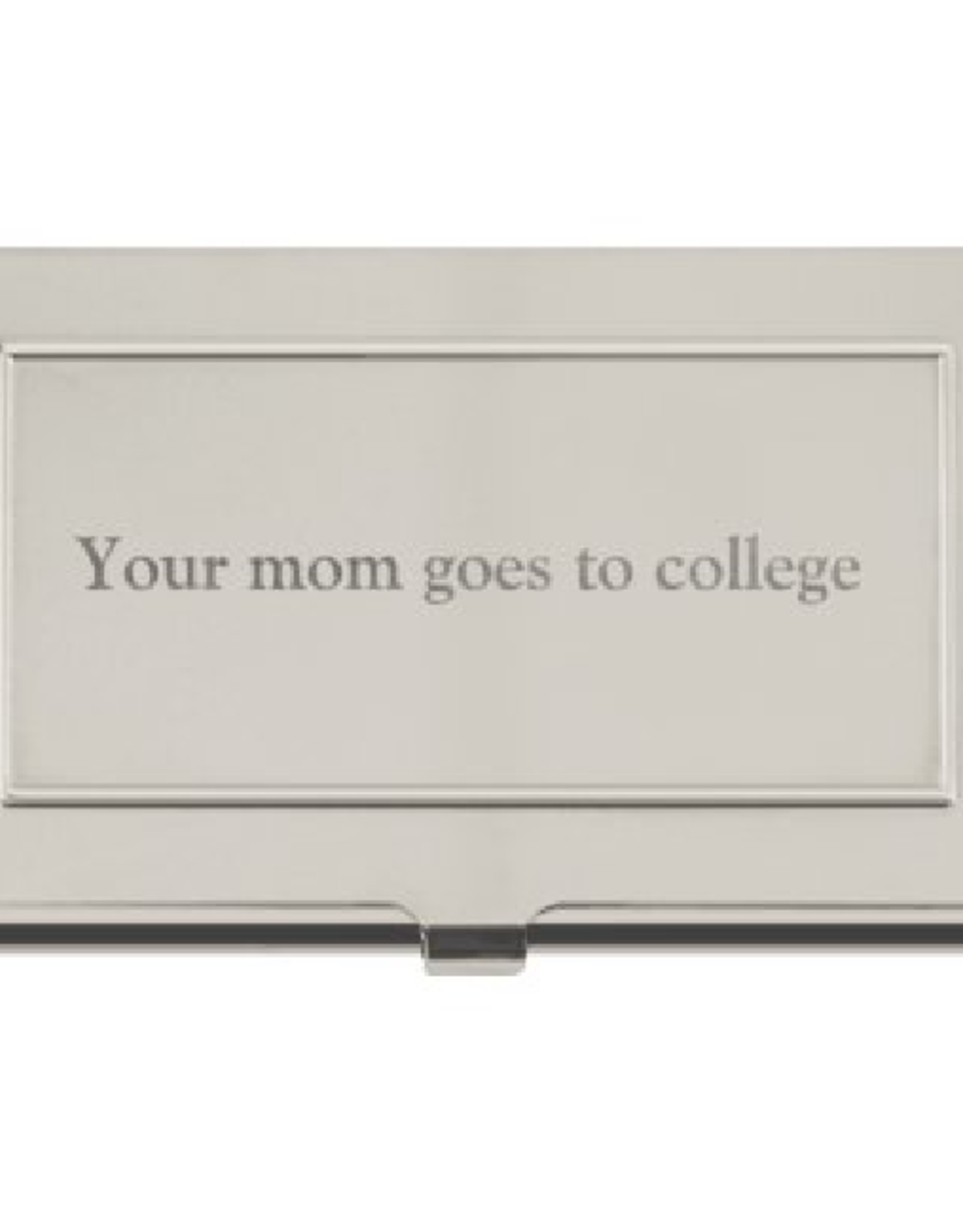 Business Card Holder - Your Mom Goes To College