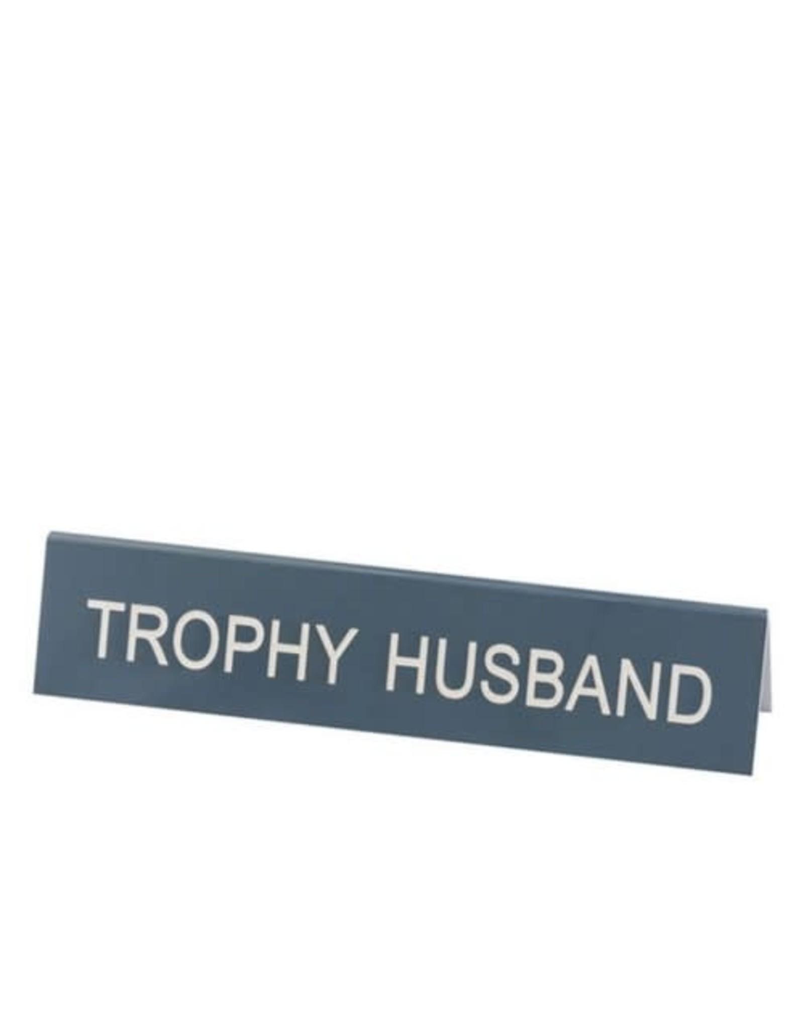 Sign (Desk) - Trophy Husband