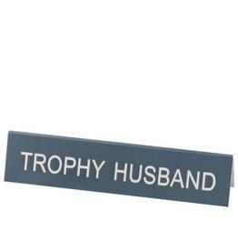 About Face Designs Desk Sign - Trophy Husband