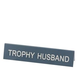 Sign (Desk) - Trophy Husband