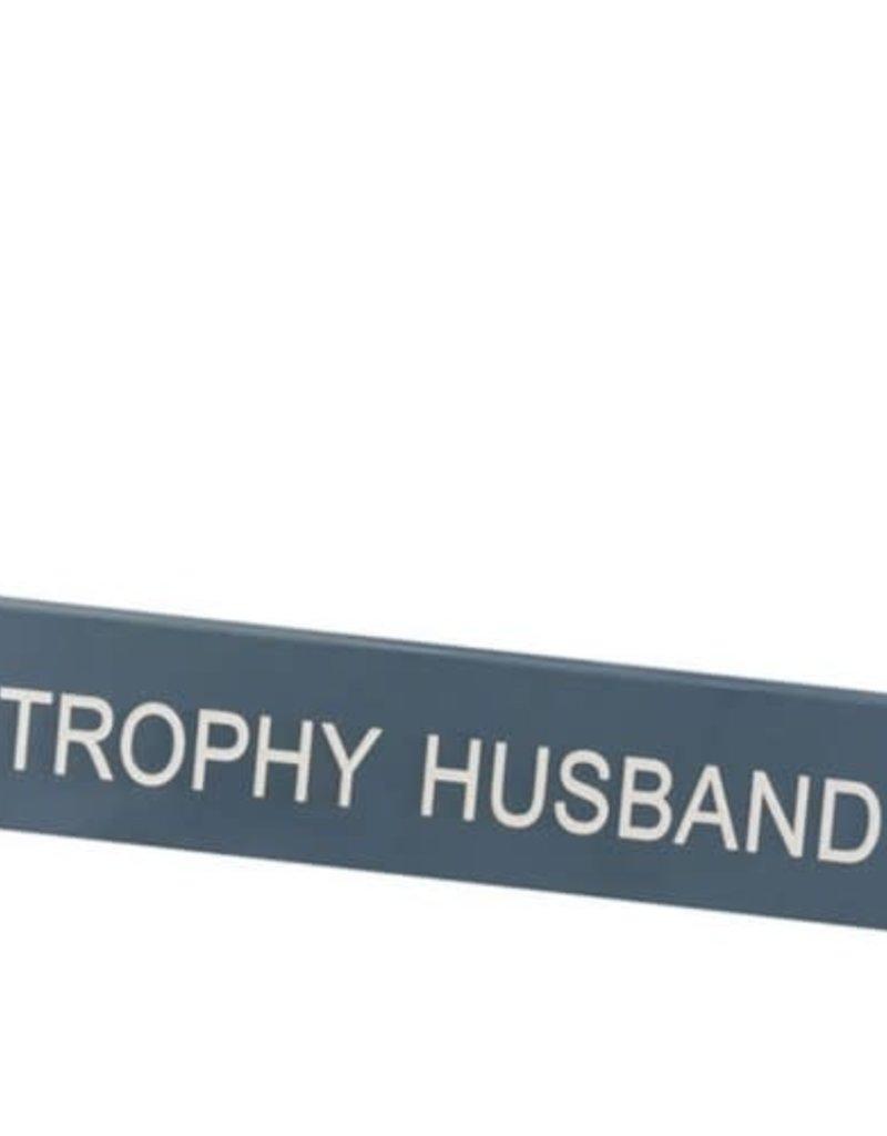 Desk Sign - Trophy Husband