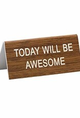 Desk Sign - Today Will Be Awesome