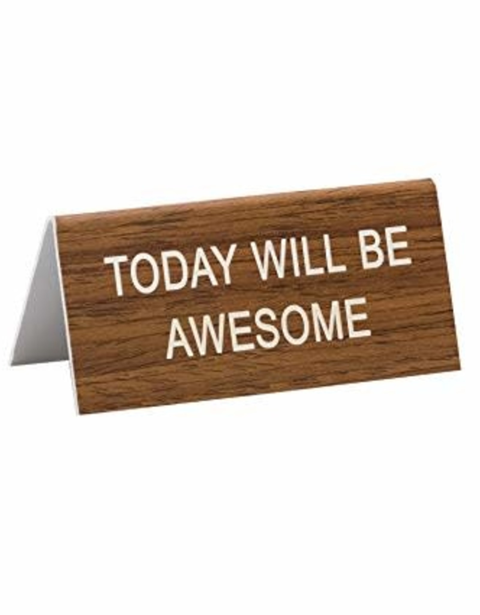 Sign (Desk) - Today Will Be Awesome