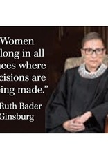 Magnet - Women Belong In All Places Where Decisions Are Being Made. - Ruth Bader Ginsburg