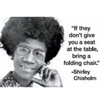 Magnet - If They Don't Give You A Seat At The Table, Bring A Folding Chair - Shirley Chisholm