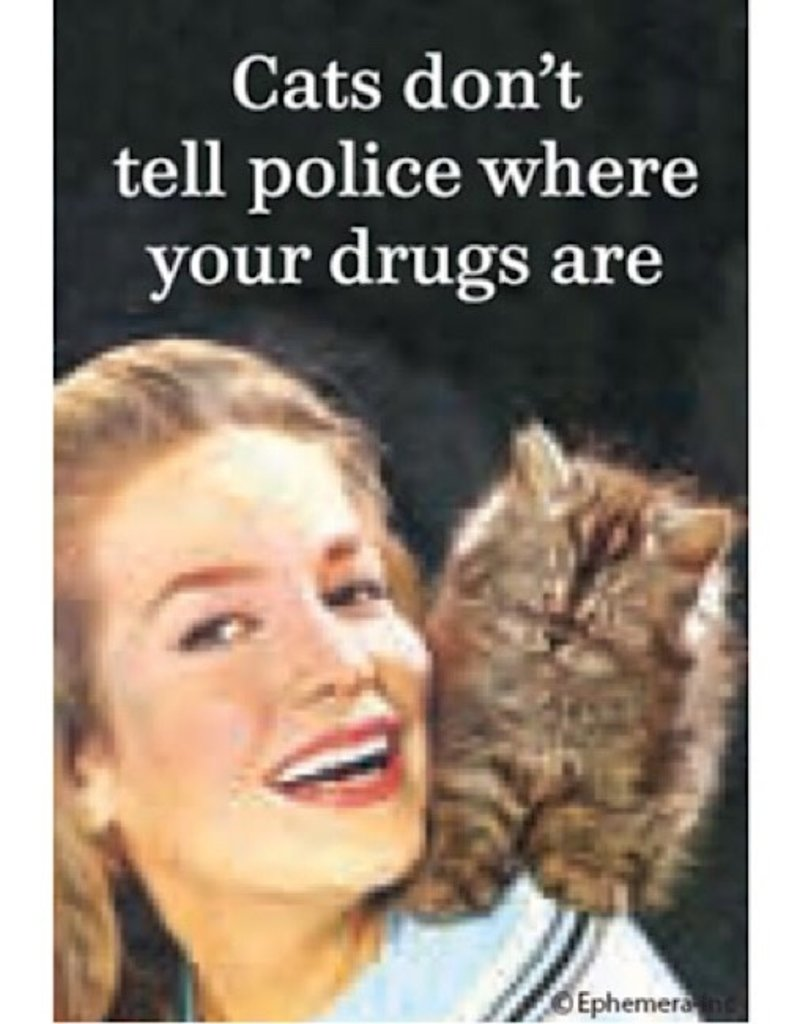 Magnet - Cat's Don't Tell Police Where Your Drugs Are