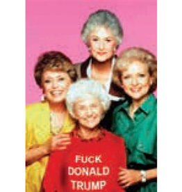 Ephemera Magnet - Fuck Donald Trump (Golden Girls)