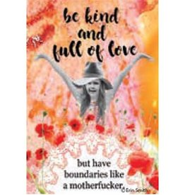 Magnet - Be Kind And Full Of Love But Have Boundaries Like A Motherfucker