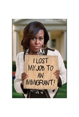 Magnet - I Lost My Job To An Immigrant (Michelle Obama)