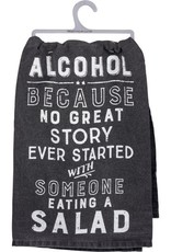 Tea Towel - Alcohol Because No Great Story Ever Started With Someone Eating Salad