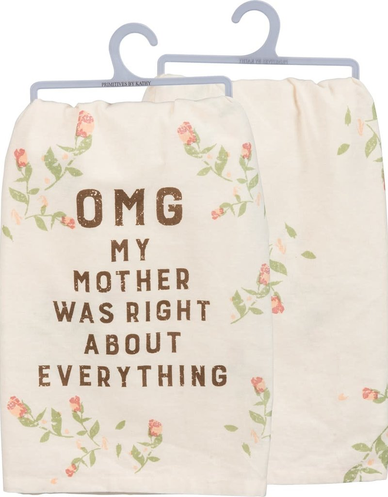 Tea Towel - OMG My Mother Was Right About Everything