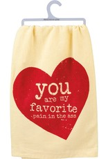 Dish Towel - You Are My Favorite Pain In The Ass
