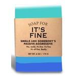 Soap - It's Fine