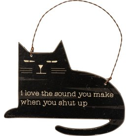 Ornament - I Love The Sound You Make When You Shut Up (Cat)