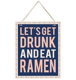 Primitives By Kathy Sign - Let's Get Drunk And Eat Ramen