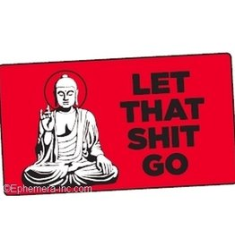 Sticker - Let That Shit Go. (Buddha)