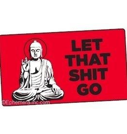 Sticker - Let That Shit Go. (Buddha)