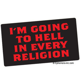 Sticker - Im Going To Hell In Every Religion