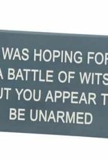 Desk Sign - Battle Of Wits