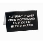Sign (Desk) - Yesterday's Eyeliner