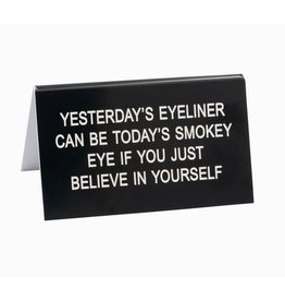 Sign (Desk) - Yesterday's Eyeliner