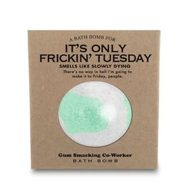 Bath Bomb - It's Only Frickin' Tuesday