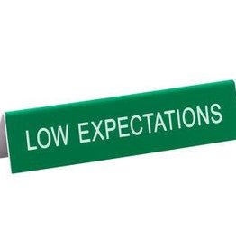 About Face Designs Desk Sign - Low Expectations