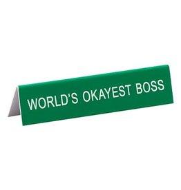 Desk Sign - World's Okayest Boss