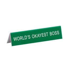 Sign (Desk) - World's Okayest Boss