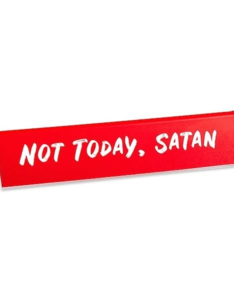 Desk Sign - Not Today Satan