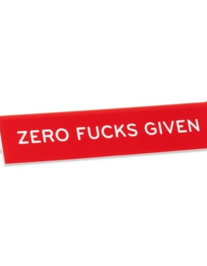 Desk Sign - Zero Fucks Given